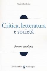 CRITICA LETTERATURA E SOCIETA PERCORSI